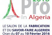 <span style='font-weight:300;'>Salon Pro In Algeria 2016</span><br/>Le made in Algérie pour la première fois à Oran